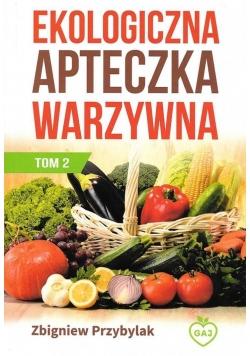Ekologiczna apteczka warzywna T.2 Wyd. II