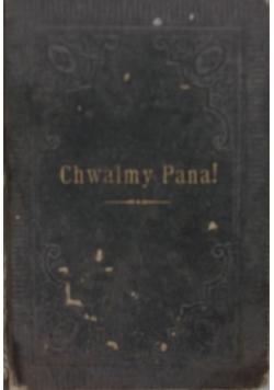 Chwalmy Pana ! 1894 r.