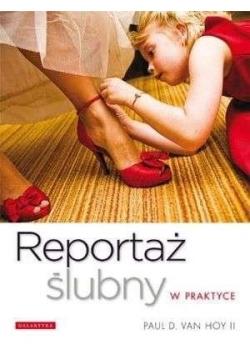 Reportaż ślubny w praktyce