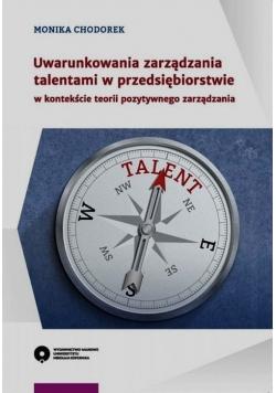 Uwarunkowania zarządzania talentami w przedsiębiorstwie w kontekście teorii pozytywnego zarządzania
