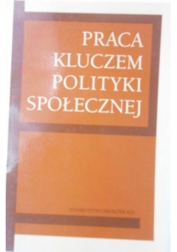 Praca kluczem polityki społecznej