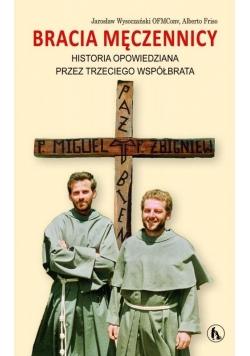 Bracia męczennicy. Historia opowiedziana przez...