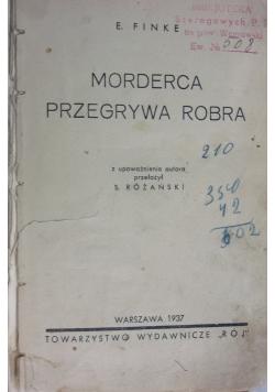 Morderca przegrywa Robra, 1937 r.