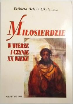 Miłosierdzie w wierze i czynie XX wieku