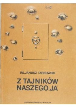 """Tarnowski Janusz - Z tajników naszego """"Ja"""""""