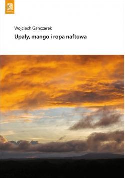 Upały, mango i ropa naftowa