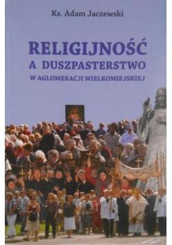 Religijność a duszpasterstwo w aglomeracji wielkomiejskiej
