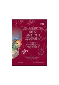 Atlas anatomii człowieka. Polskie mianownictwo...