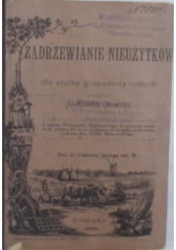 Zadrzewianie nieużytków dla gospodarzy rolnych, 1899 r.