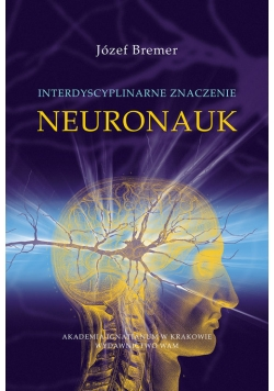 Interdyscyplinarne znaczenie neuronauk