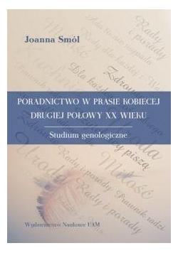 Poradnictwo w prasie kobiecej drugiej połowy XX w.