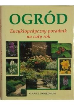 Ogród.  Encyklopedyczny poradnik  na cały rok