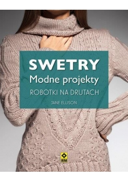 Swetry. Modne projekty. Robótki na drutach