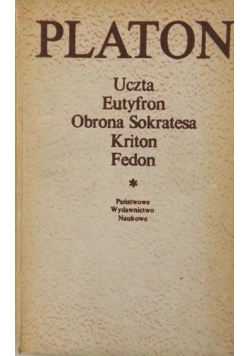 Uczta Eutyfron Obrona Sokratesa Kriton Fedon