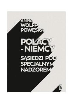Polacy-Niemcy. Sąsiedzi pod specjalnym nadzorem