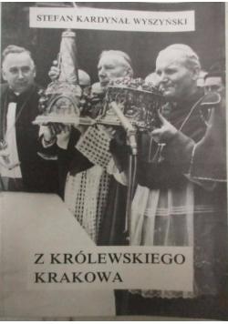 Stefan Kardynał Wyszyński. Z królewskiego Krakowa