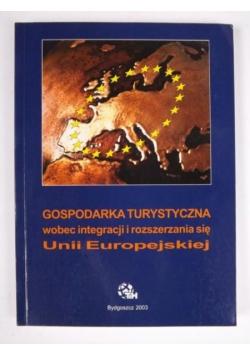 Gospodarka turystyczna wobec integracji i rozszerzania się Unii Europejskiej