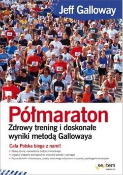 Półmaraton. Zdrowy trening i doskonałe wyniki...