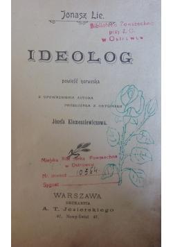 Ideolog, 1900r.