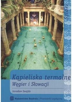 Kąpieliska termalne Węgier i Słowacji