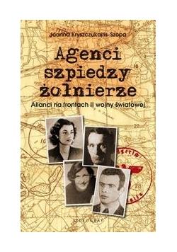 Agenci, szpiedzy, żołnierze
