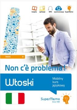 Włoski. Non c'è problema! Mobilny kurs językowy (poziom średni B1)