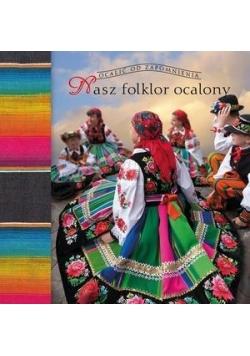 Nasz folklor ocalony