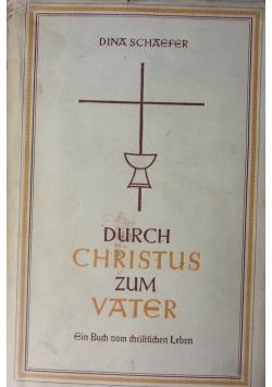 Durch Christus zum Vatter.  1941 r.