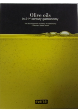 Olive oils in 21st century gastronomy