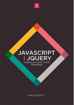 JavaScript i jQuery. Interaktywne strony WWW