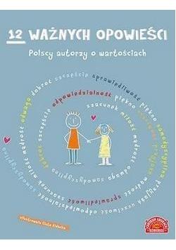 12 ważnych opowieści.Polscy autorzy o wartościach