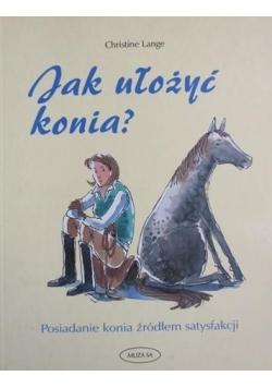 Jak ułożyć konia?