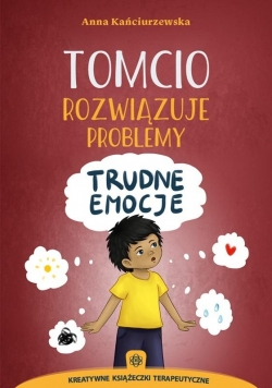 Tomcio rozwiązuje problemy - trudne emocje