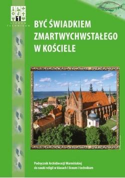 Być świadkiem Zmartwychwstałego w kościele Religia 1 Podręcznik