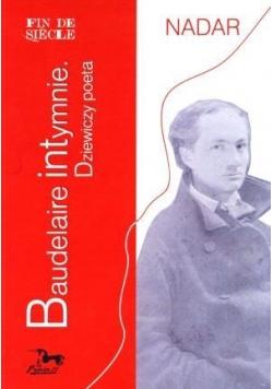Baudelaire intymnie. Dziewiczy poeta