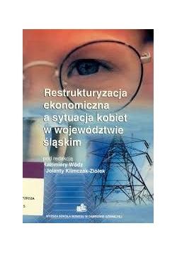 Restrukturyzacja ekonomiczna a sytuacja kobiet w województwie śląskim