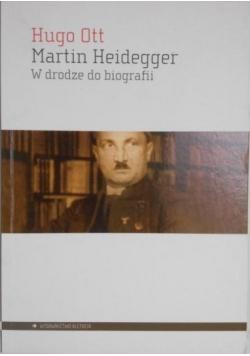 Martin Heidegger. W drodze do biografii