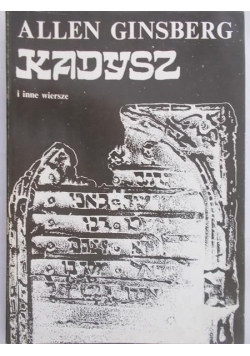 Ginsberg Allen - Kadysz i inne wiersze