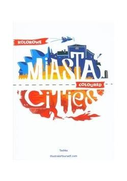 Kolorowe Miasta Coloured Cities