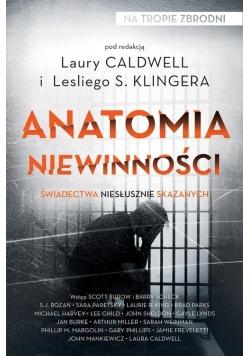 Anatomia niewinności Świadectwa niesłusznie skazanych