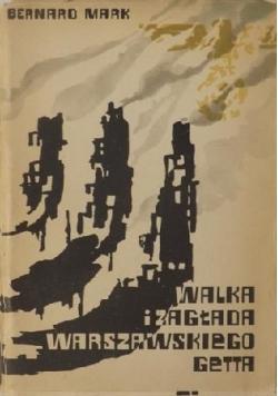 Walka i zagłada warszawskiego getta