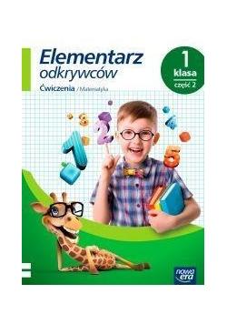 Elementarz odkrywców 1 Matematyka Ćwiczenia cz2 NE