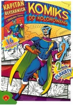 Komiks do kolorowania. Kapitan Błyskawica ALEX