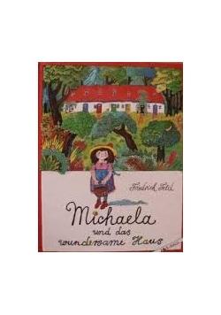 Michaela und das wundersame Haus