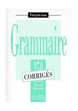 Grammaire 350 exercices - niveau debutant - klucz