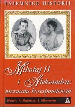 Mikołaj II i Aleksandra: nieznana korespondencja