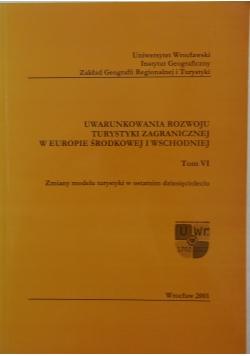 Uwarunkowania rozwoju turystyki zagranicznej w Europie Środkowej i Wschodniej, tom VI