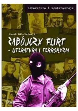 Zabójczy flirt Literatura i terroryzm