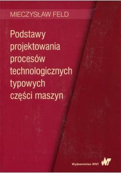 Podstawy projektowania procesów technologicznych typowych części maszyn