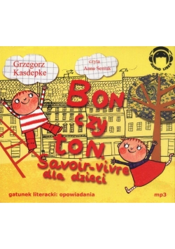 Bon czy ton. Savoir-vivre dla dzieci Audiobook